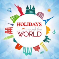 A Worldwide View of Holidays